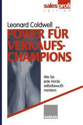 Power für Verkaufs-Champions: Wie Sie jede Hürde selbstbewußt meistern