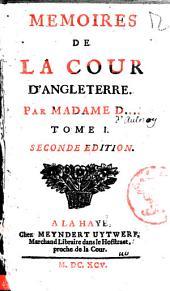 Memoires de la cour d'Angleterre. Par madame D.... Tome 1. \-2.!: Volume1