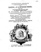 Disputatio juridica inauguralis, ad legem 3. ff. de jurisdictione ...