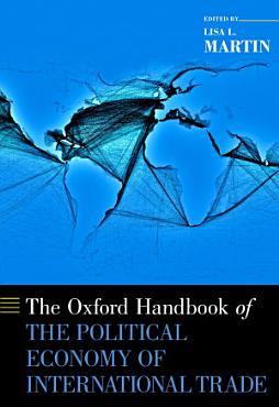 The Oxford Handbook of the Political Economy of International Trade PDF