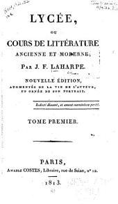 Lycée; ou, Cours de littérature, ancienne et moderne: Volume1