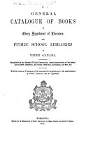 A General Catalogue of Books in Every Department of Literature  for Public School Libraries in Upper Canada PDF