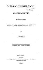 Medico-Chirurgical Transactions: Volume 17