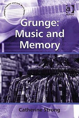 Grunge  Music and Memory PDF