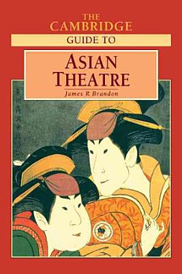 The Cambridge Guide to Asian Theatre PDF