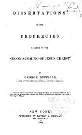 Dissertations on the Prophecies Relative to the Second Coming of Jesus Christ