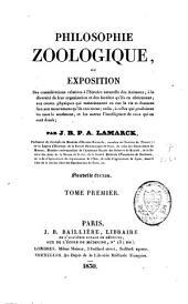 Philosophie zoologique ou exposition des considérations relatives à l'histoire naturelle des animaux: Volume1