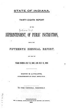 Report of the Superintendent of Public Instruction  for the State of Indiana  Being the     Bi ennial Report for the Years     and PDF