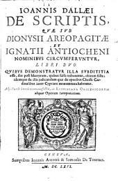 De scriptis quae sub Dyonisii et Ignatii Antiocheni nominibus circumferuntur libri 2