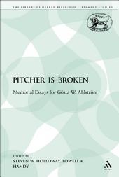 The Pitcher is Broken: Memorial Essays for Gösta W. Ahlström
