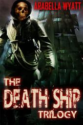 The Death Ship Trilogy