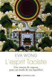 L'esprit Taoiste: Une source de sagesse pour un mode devie équilibré