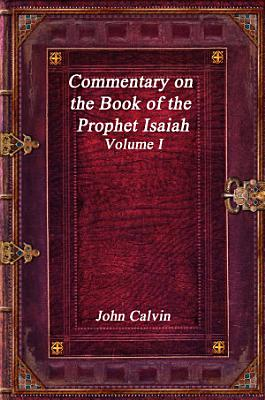 Commentary on the Book of the Prophet Isaiah    Volume I PDF