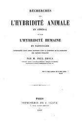 Recherches sur l'hybridité animale en général et sur l'hybridité humaine en particulier,: considérées dans leurs rapports avec la question de la pluralité des espèces humaines,