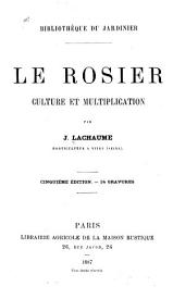 Le rosier: culture et multiplication