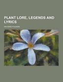 Plant Lore  Legends and Lyrics PDF