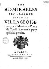 Les Admirables sentiments d'vne fille villageoise enuoyez à monsievr le prince de Condé touchant le party qu'il doit prendre