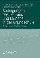 Bedingungen des Lehrens und Lernens in der Grundschule PDF