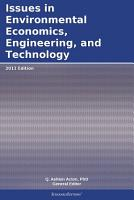 Issues in Environmental Economics  Engineering  and Technology  2011 Edition PDF