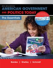 American Government and Politics Today: Essentials 2015-2016 Edition: Edition 18