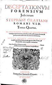 Disceptationum forensium judiciorum, 4: tomi Sex]