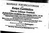 Manuale fortificatorium oder Kurtzes Handbüchlein von der Vestungs-Bawkunst ...