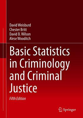 Basic Statistics in Criminology and Criminal Justice