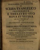 Programma Theologicvm De Scriba Evangelico Proferente E Thesavro Svo Nova Et Vetera: ad Matth. XIII, 52
