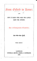 From Oxford to Rome  and how it fared with some who lately made the journey  By a Companion Traveller i e  Elizabeth F  S  Harris PDF