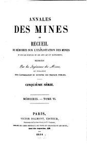 Annales des mines: ou recueil de mémoires sur l'exploitation des mines et sur les sciences qui s'y rapportent, Volume6