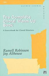 The Complete Choral Warm-up Book: A Sourcebook for Choral Directors