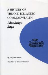 A History of the Old Icelandic Commonwealth: Islendinga Saga