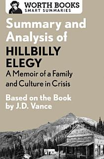 Summary and Analysis of Hillbilly Elegy  A Memoir of a Family and Culture in Crisis Book