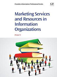 Marketing Services and Resources in Information Organizations