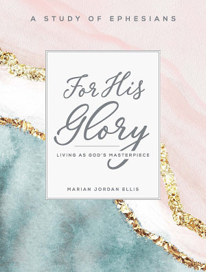 For His Glory   Women s Bible Study Participant Workbook