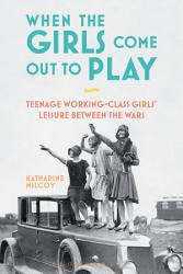 When The Girls Come Out To Play Book PDF