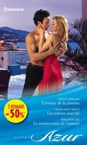 L'ivresse de la passion - Un odieux marché - Le rendez-vous de l'amour: (promotion)