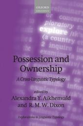 Possession and Ownership: A Cross-Linguistic Typology