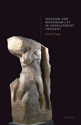 Freedom and Responsibility in Neoplatonist Thought