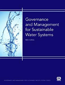 Governance and Management for Sustainable Water Systems PDF