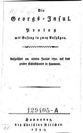 Die Georgs-Insul. Prolog mit Gesang in 2 Aufz