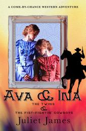 Ava & Ina – Book 3 Come By Chance Mail Order Brides of 1885: Sweet Montana Western Bride Romance