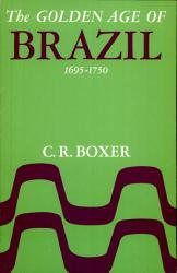 The Golden Age Of Brazil 1695 1750 Book PDF