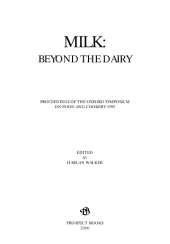 Milk-- Beyond the Dairy: Proceedings of the Oxford Symposium on Food and Cookery 1999