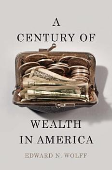 A Century of Wealth in America PDF