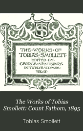 The Works of Tobias Smollett: Count Fathom, 1895