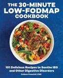 The 30 Minute Low FODMAP Cookbook