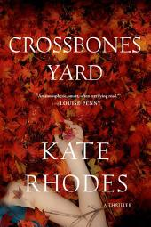Crossbones Yard: A Thriller