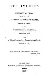 Testimonies of different authors, respecting the colossal statue of Ceres, placed in the vestibule of the Public library at Cambridge [by E.D. Clarke 2 copies].