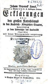 Erklärungen über den großen Katechismus in den Kaiserlich-Königlichen Staaten: Hauptsächlich zu dem Unterrichte des Landvolks eingericht, Band 3